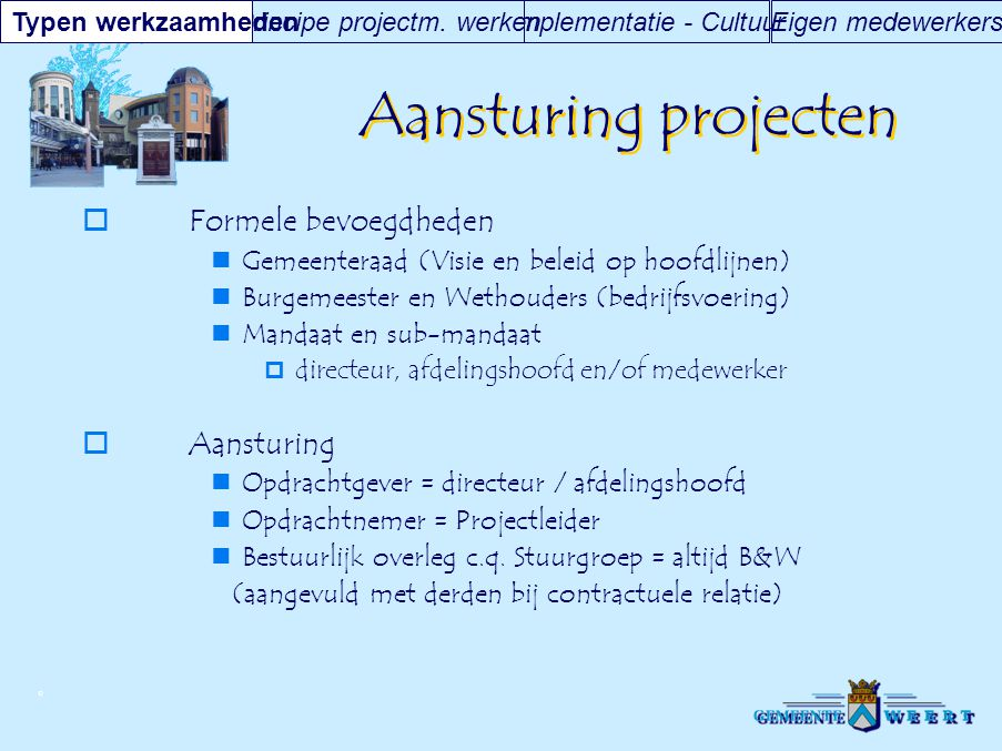 Aansturing projecten Formele bevoegdheden Aansturing