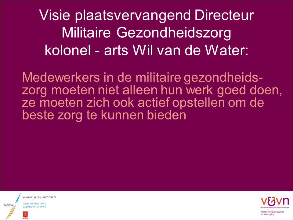 Stelling Visie plaatsvervangend Directeur Militaire Gezondheidszorg kolonel - arts Wil van de Water: