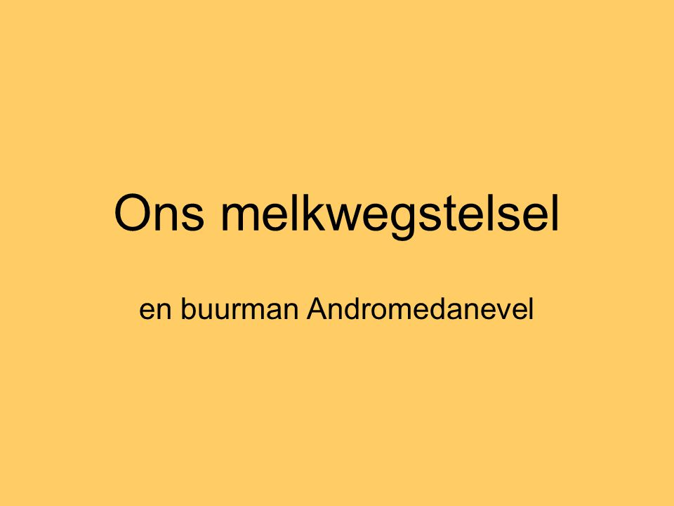 en buurman Andromedanevel