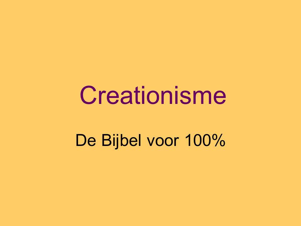 Creationisme De Bijbel voor 100%