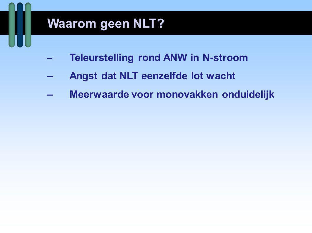 Waarom geen NLT – Angst dat NLT eenzelfde lot wacht
