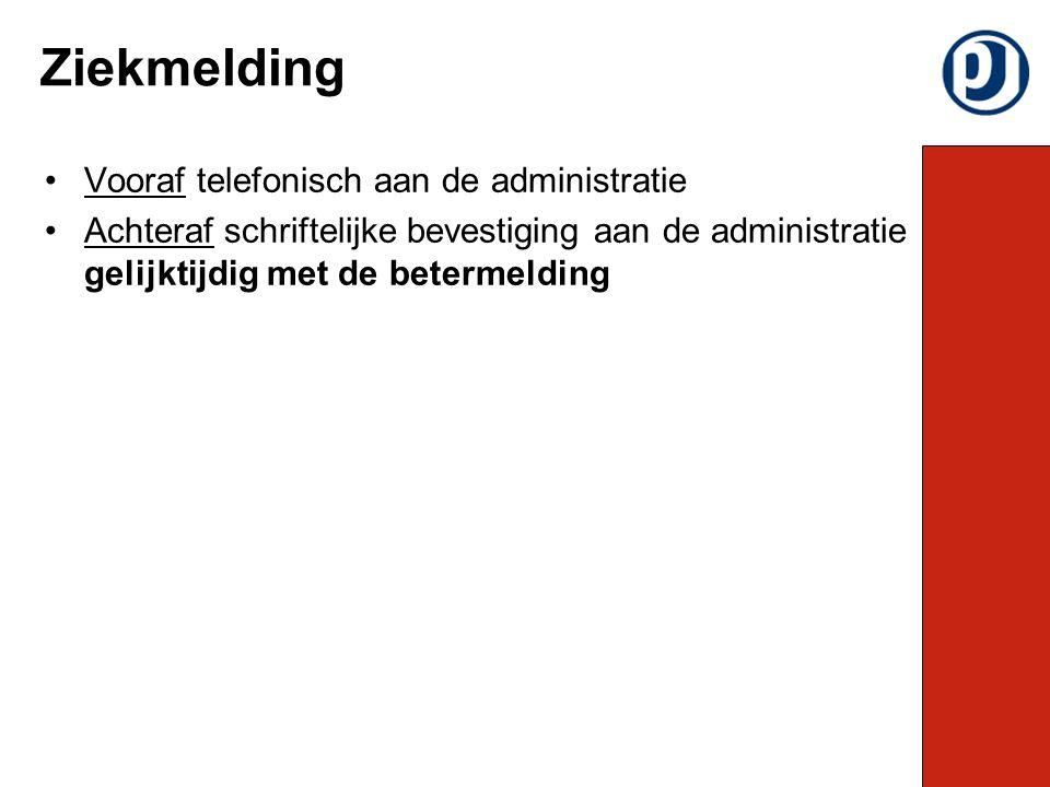 Ziekmelding Vooraf telefonisch aan de administratie