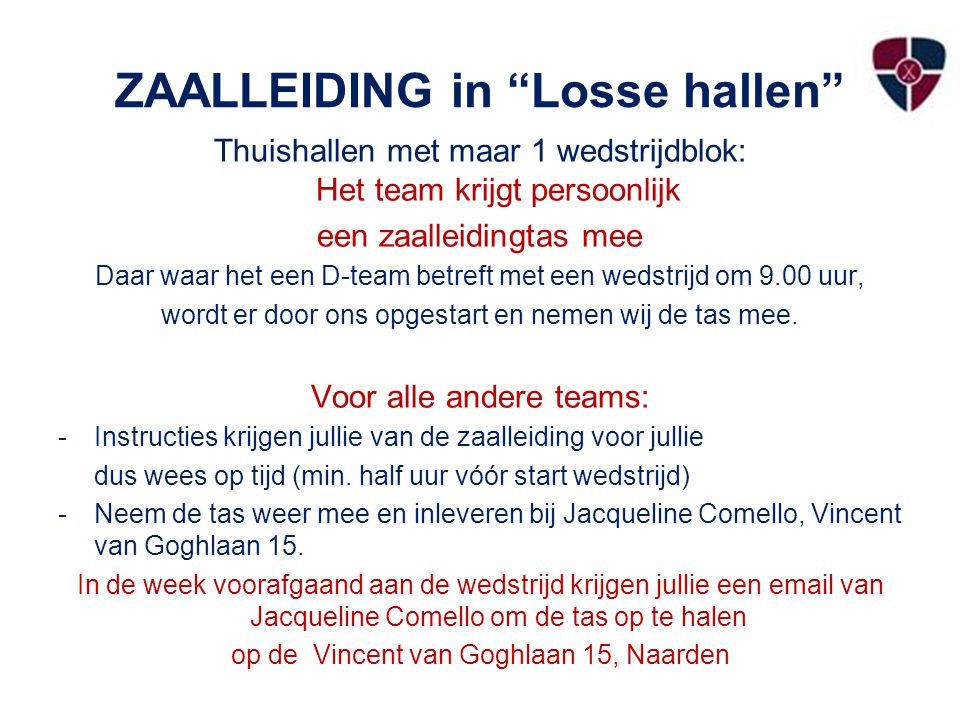ZAALLEIDING in Losse hallen
