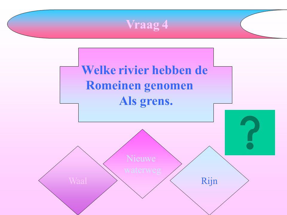 Vraag 4 Welke rivier hebben de Romeinen genomen Als grens.