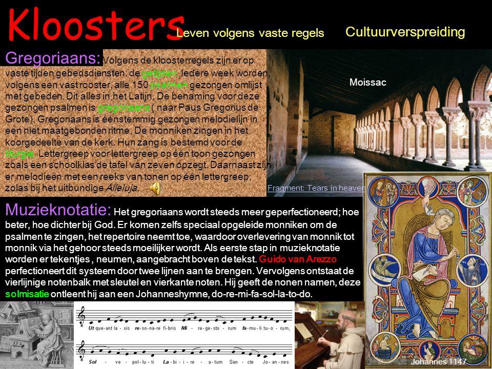 Kloosters Leven volgens vaste regels. Cultuurverspreiding.