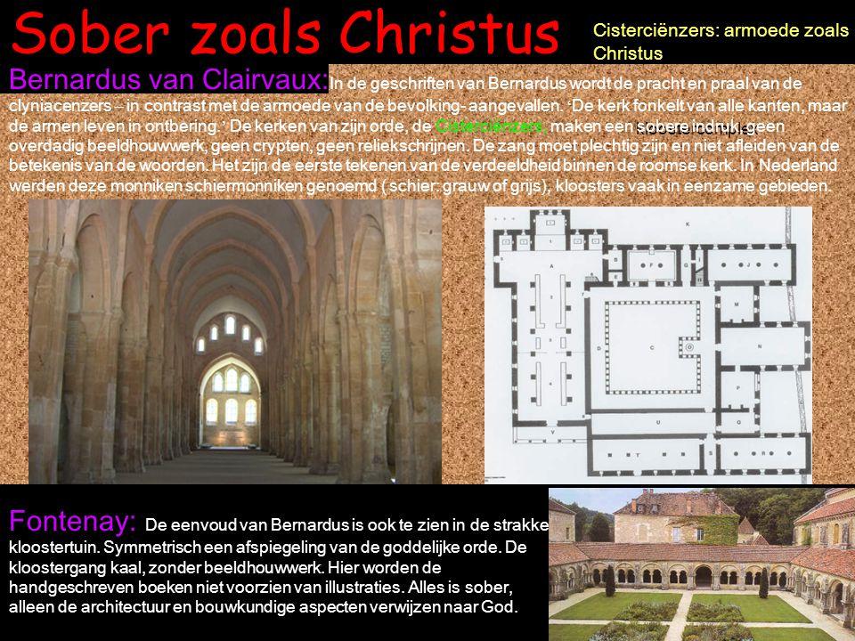 Sober zoals Christus Cisterciënzers: armoede zoals Christus.
