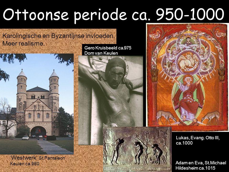 Ottoonse periode ca. 950-1000 Karolingische en Byzantijnse invloeden.