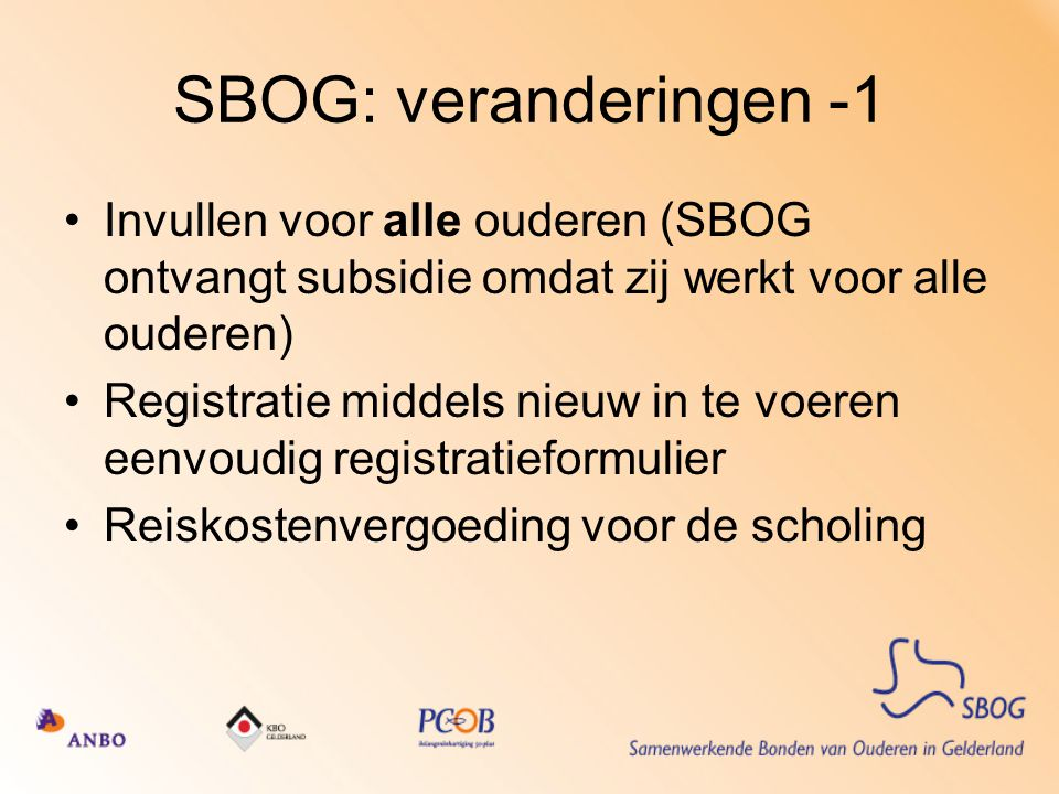 SBOG: veranderingen -1 Invullen voor alle ouderen (SBOG ontvangt subsidie omdat zij werkt voor alle ouderen)