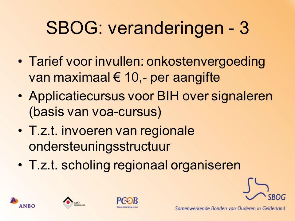 SBOG: veranderingen - 3 Tarief voor invullen: onkostenvergoeding van maximaal € 10,- per aangifte.