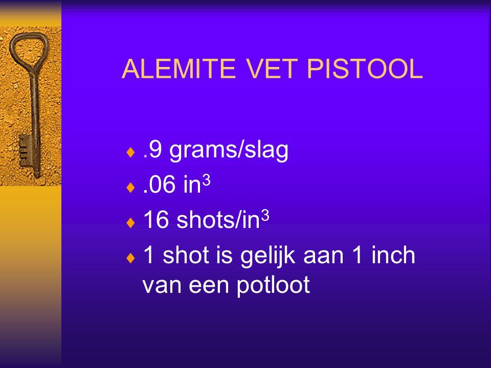 ALEMITE VET PISTOOL .9 grams/slag .06 in3 16 shots/in3
