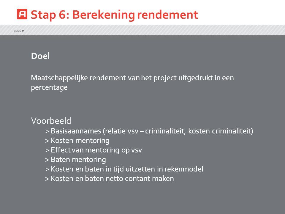 Stap 6: Berekening rendement