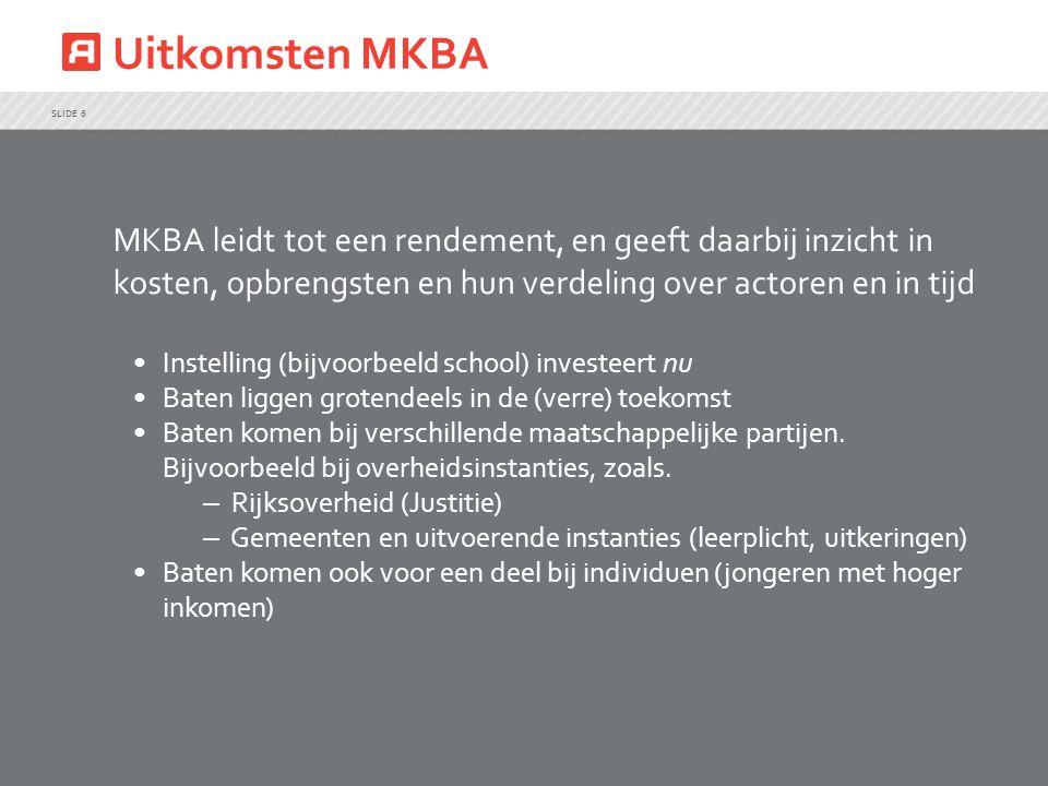 Uitkomsten MKBA MKBA leidt tot een rendement, en geeft daarbij inzicht in kosten, opbrengsten en hun verdeling over actoren en in tijd.