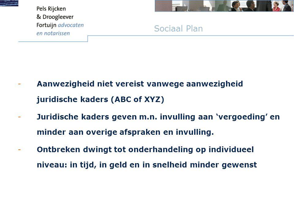 Sociaal Plan Aanwezigheid niet vereist vanwege aanwezigheid juridische kaders (ABC of XYZ)