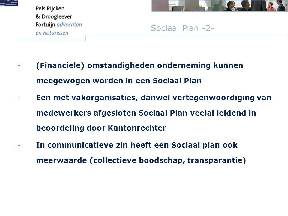 Sociaal Plan -2- (Financiele) omstandigheden onderneming kunnen meegewogen worden in een Sociaal Plan.