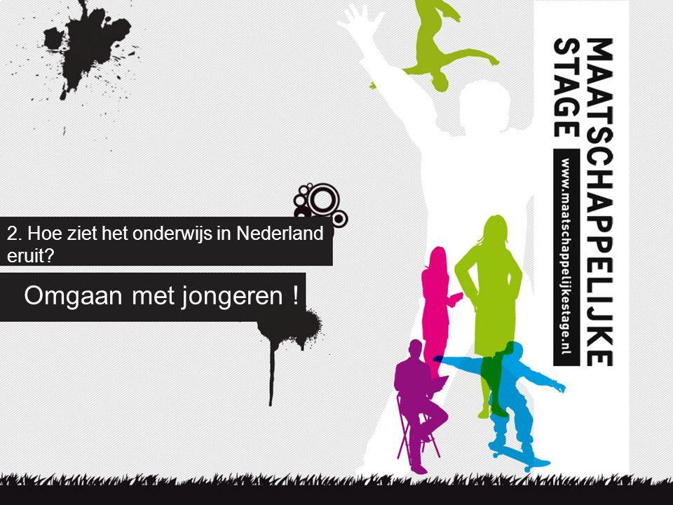 2. Hoe ziet het onderwijs in Nederland eruit