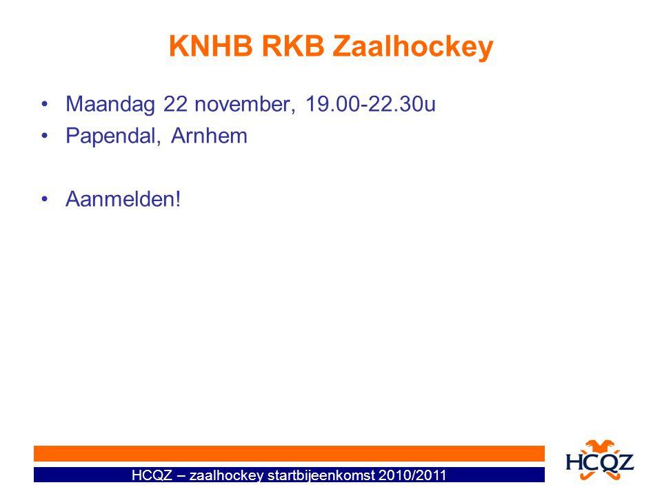 KNHB RKB Zaalhockey Maandag 22 november, 19.00-22.30u Papendal, Arnhem
