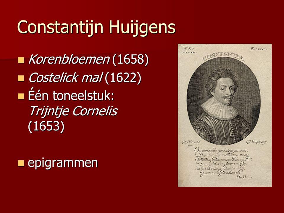 Constantijn Huijgens Korenbloemen (1658) Costelick mal (1622)