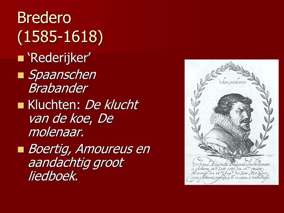 Bredero (1585-1618) 'Rederijker' Spaanschen Brabander