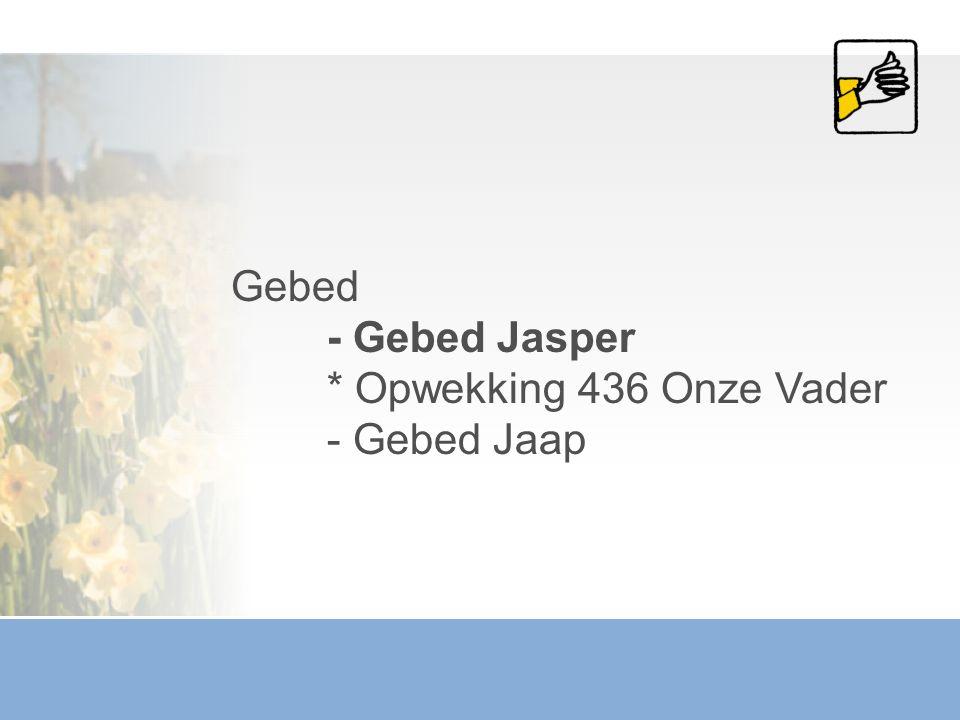 Gebed - Gebed Jasper * Opwekking 436 Onze Vader - Gebed Jaap