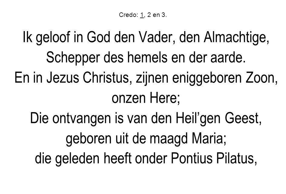 Ik geloof in God den Vader, den Almachtige,