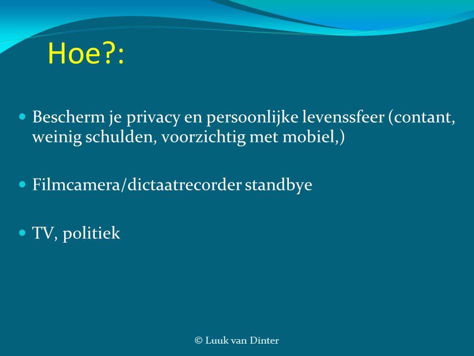Hoe : Bescherm je privacy en persoonlijke levenssfeer (contant, weinig schulden, voorzichtig met mobiel,)