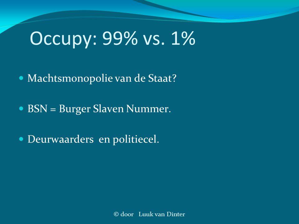 Occupy: 99% vs. 1% Machtsmonopolie van de Staat