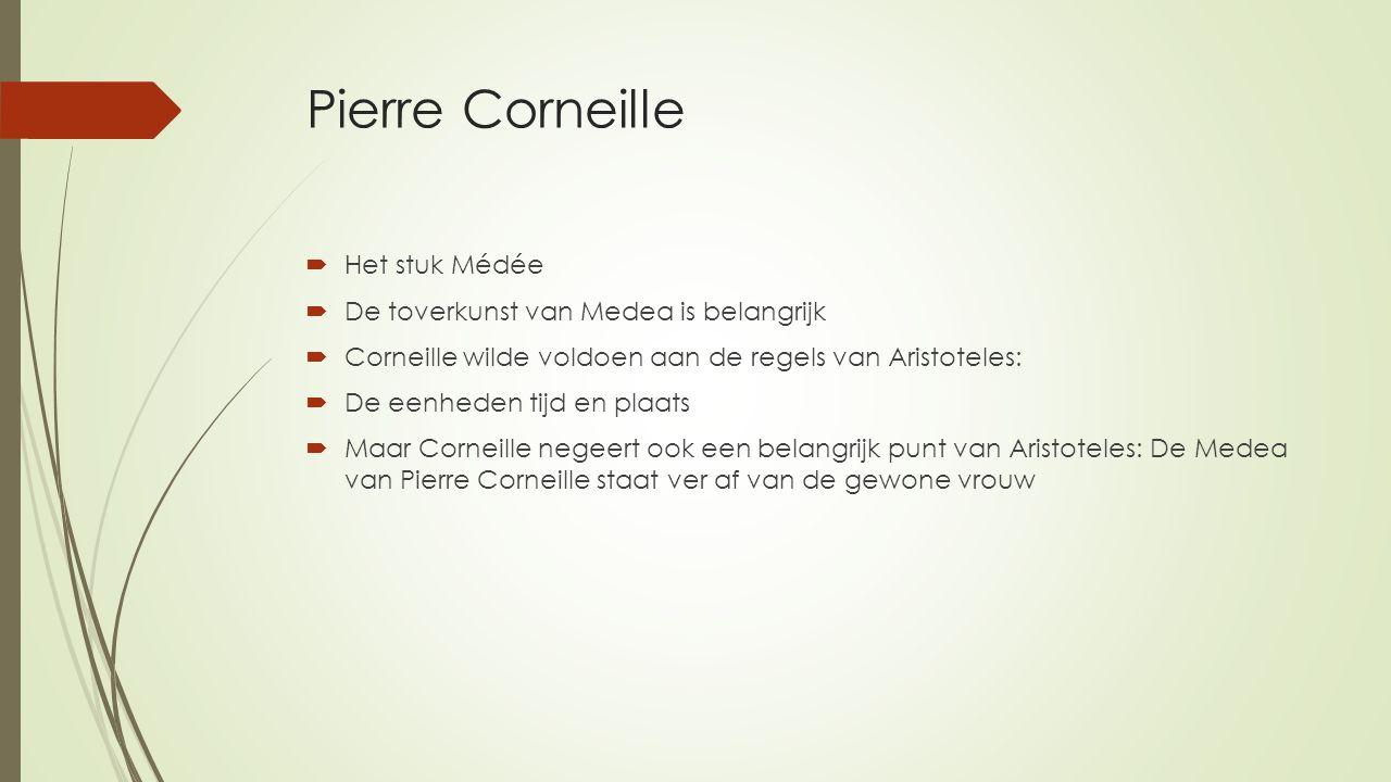 Pierre Corneille Het stuk Médée De toverkunst van Medea is belangrijk