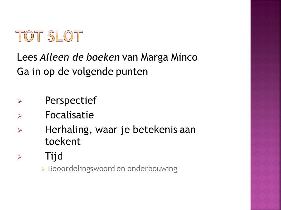 Tot slot Lees Alleen de boeken van Marga Minco