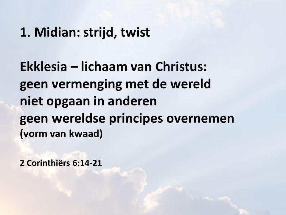 1. Midian: strijd, twist