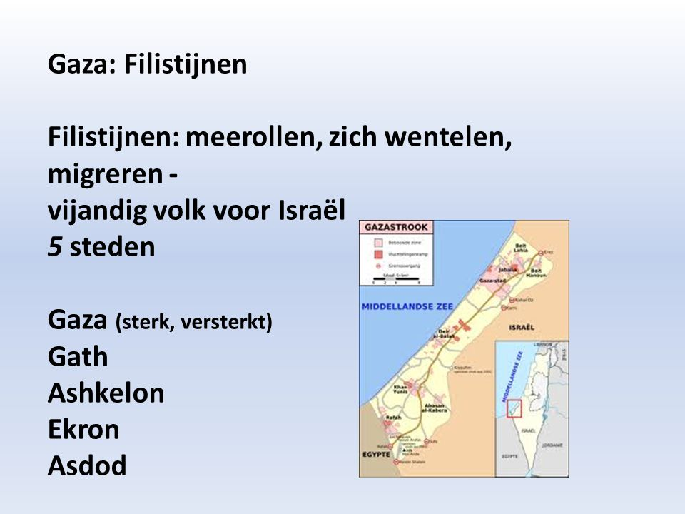 Gaza: Filistijnen Filistijnen: meerollen, zich wentelen, migreren - vijandig volk voor Israël 5 steden