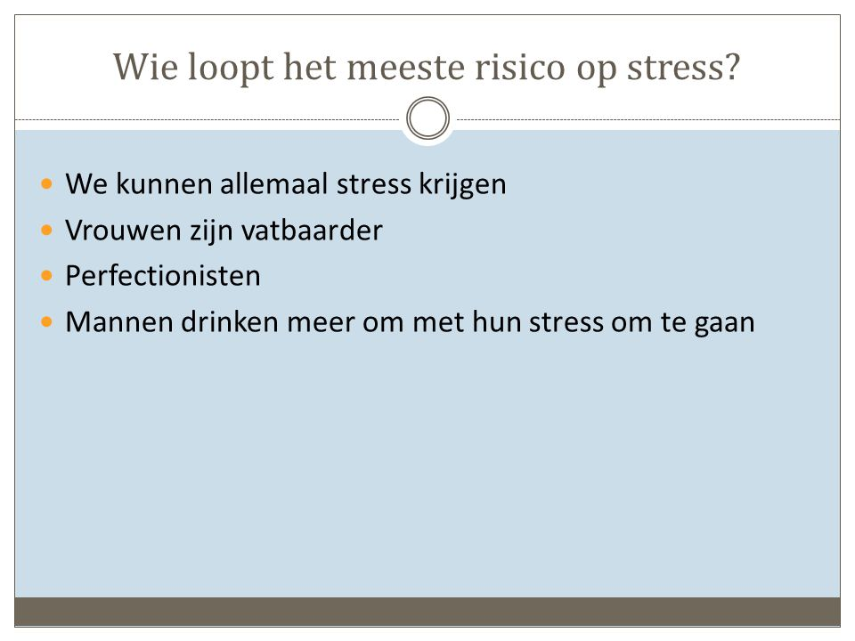 Wie loopt het meeste risico op stress