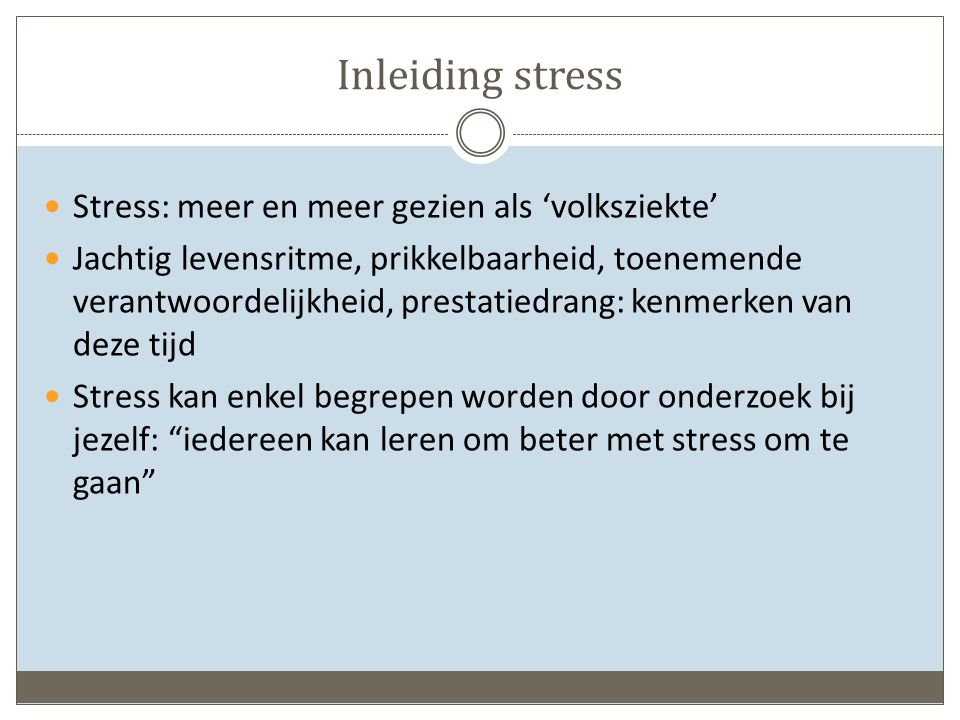 Inleiding stress Stress: meer en meer gezien als 'volksziekte'