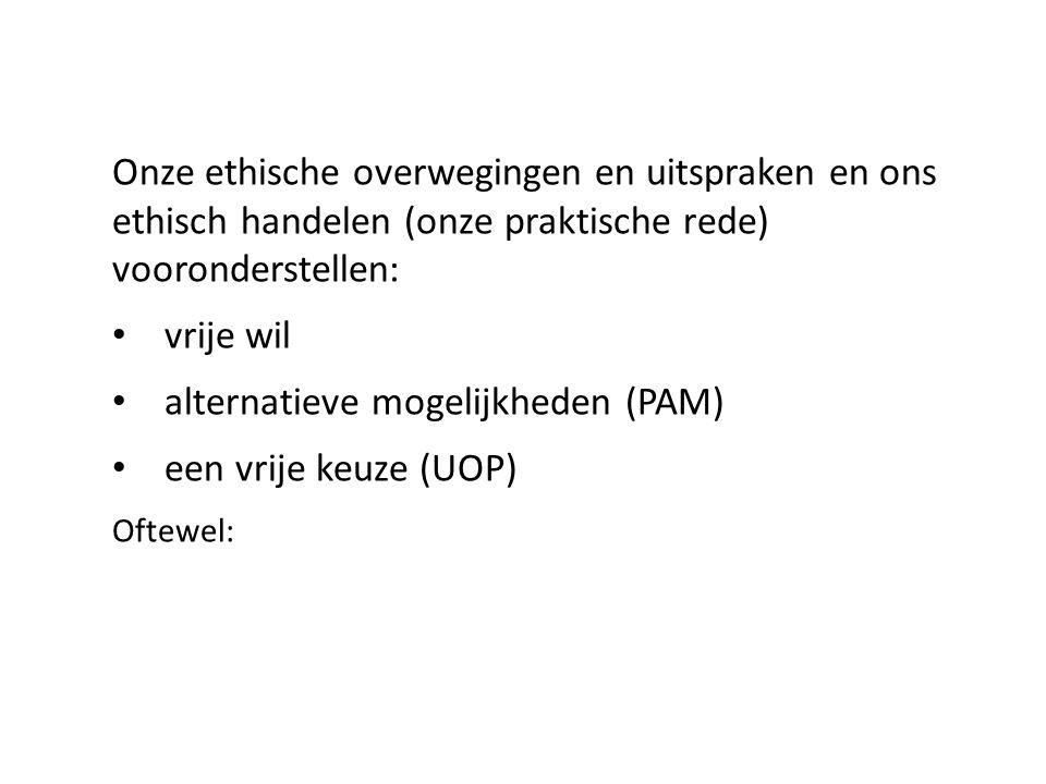 alternatieve mogelijkheden (PAM) een vrije keuze (UOP)