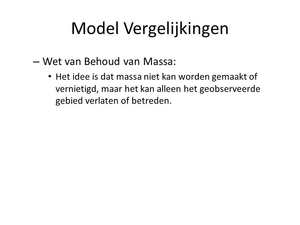 Model Vergelijkingen Wet van Behoud van Massa: