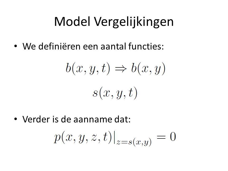 Model Vergelijkingen We definiëren een aantal functies:
