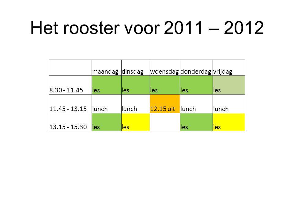 Het rooster voor 2011 – 2012 maandag dinsdag woensdag donderdag