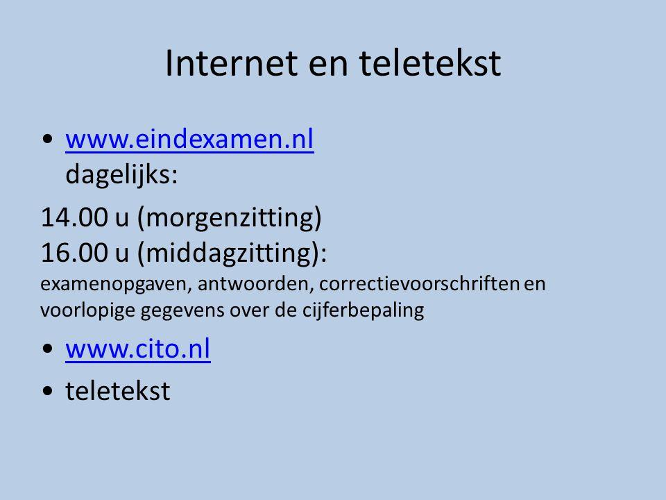 Internet en teletekst www.eindexamen.nl dagelijks: