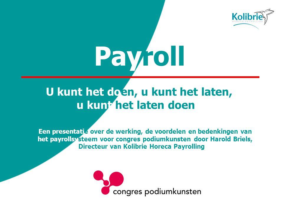Payroll U kunt het doen, u kunt het laten, u kunt het laten doen