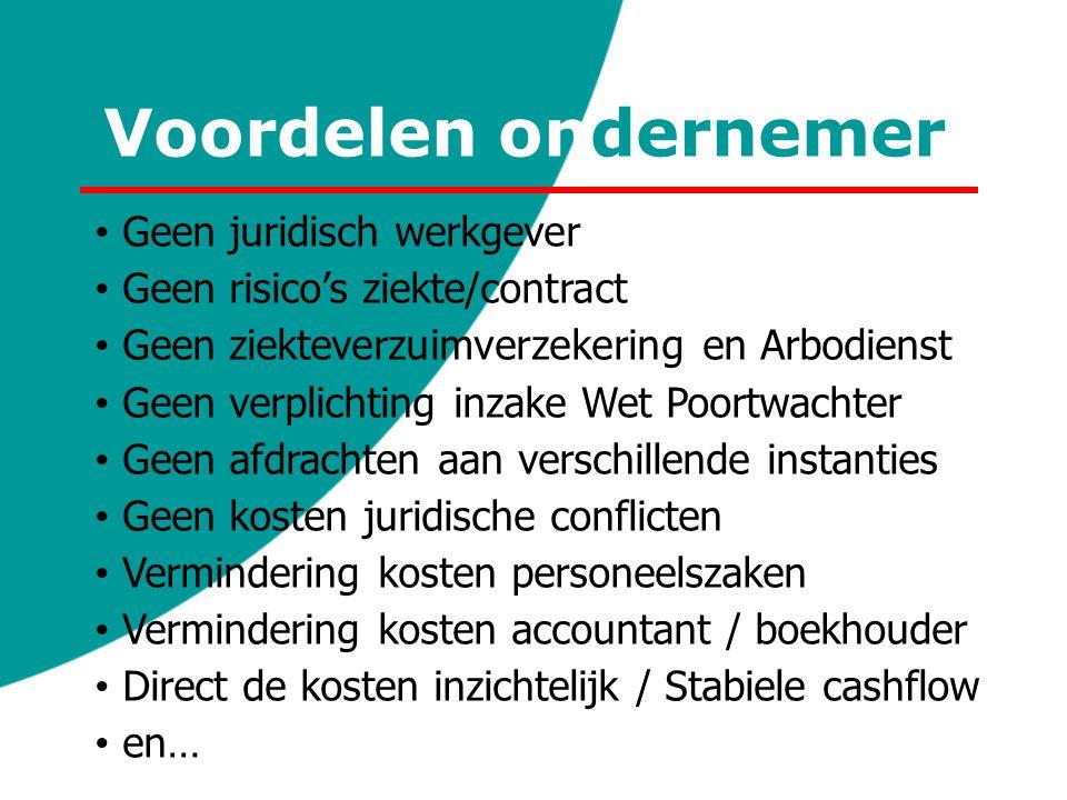 Voordelen ondernemer Geen juridisch werkgever