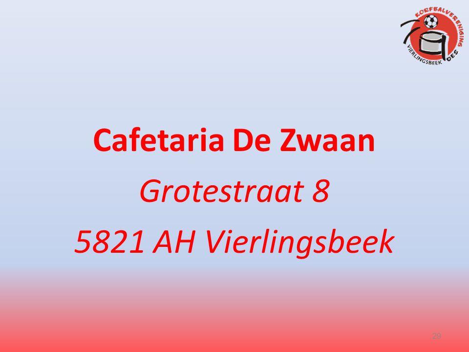 Cafetaria De Zwaan Grotestraat 8 5821 AH Vierlingsbeek