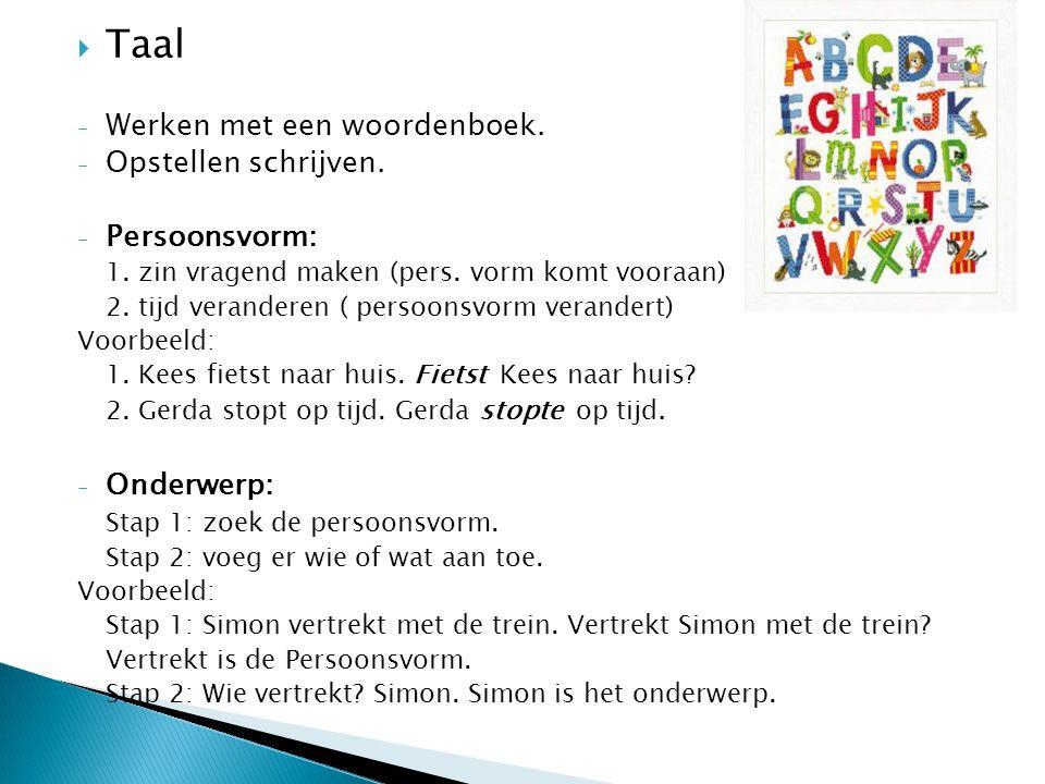 Taal Werken met een woordenboek. Opstellen schrijven. Persoonsvorm: