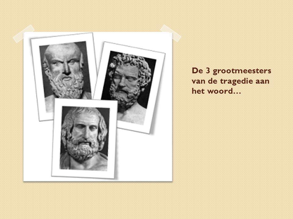 De 3 grootmeesters van de tragedie aan het woord…