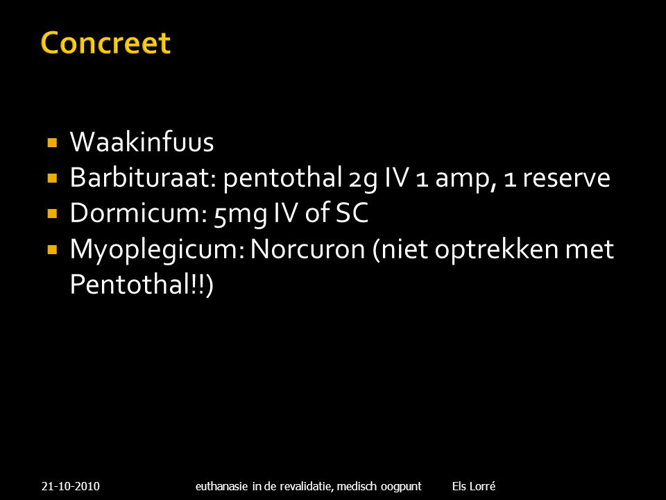 Concreet Waakinfuus Barbituraat: pentothal 2g IV 1 amp, 1 reserve