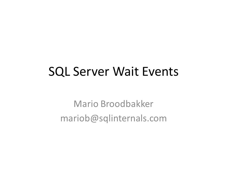 Mario Broodbakker mariob@sqlinternals.com