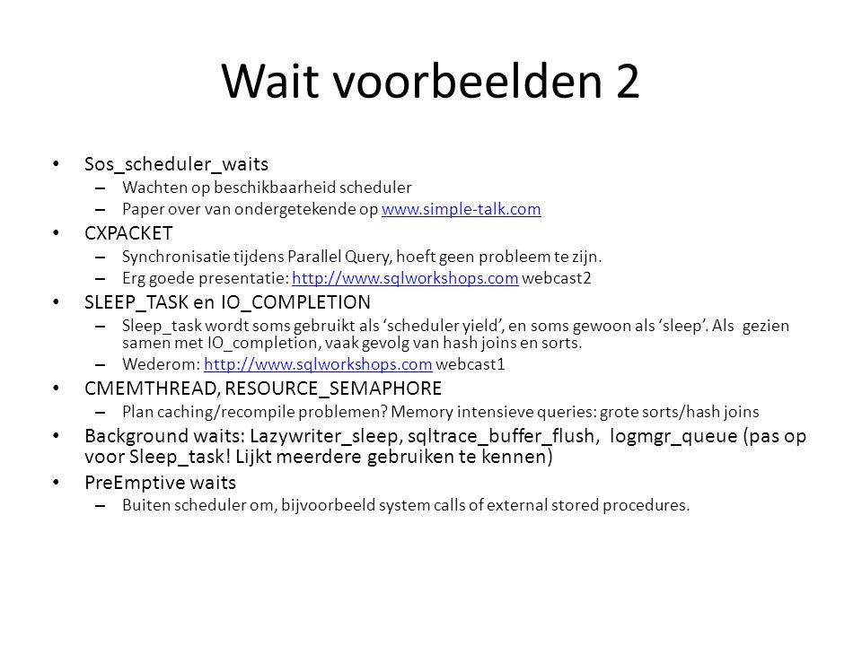 Wait voorbeelden 2 Sos_scheduler_waits CXPACKET