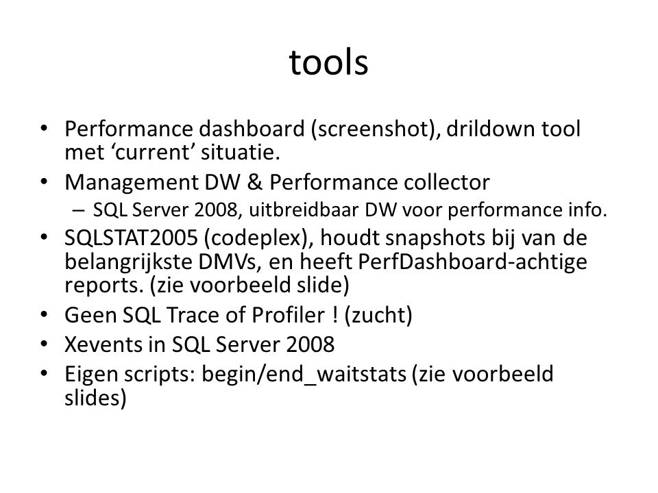 tools Performance dashboard (screenshot), drildown tool met 'current' situatie. Management DW & Performance collector.