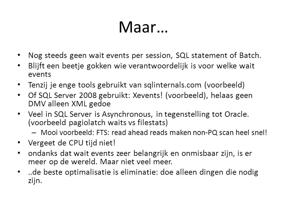 Maar… Nog steeds geen wait events per session, SQL statement of Batch.