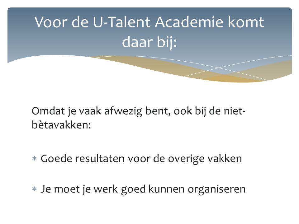 Voor de U-Talent Academie komt daar bij: