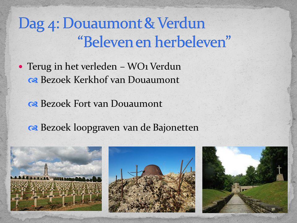 Dag 4: Douaumont & Verdun Beleven en herbeleven