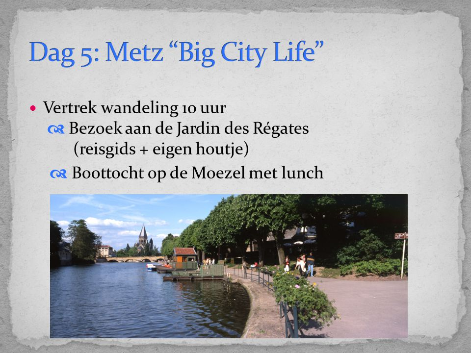 Dag 5: Metz Big City Life